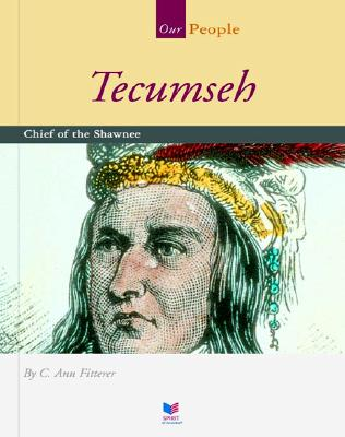 Tecumseh: Chief of the Shawnee - Fitterer, C Ann