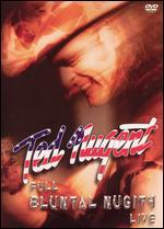 Ted Nugent: Full Bluntal Nugity Live