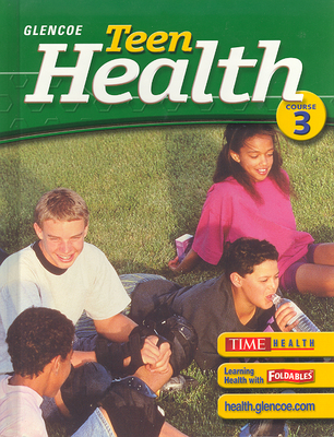 Teen Health: Course 3 - Bronson, Mary H, and Cleary, Michael J, and Hubbard, Betty M