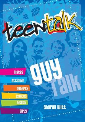 Teen Talk: Guy Talk - Witt, Sharon