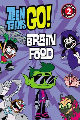 Teen Titans Go! (Tm): Brain Food - Fox, Jennifer