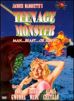 Teenage Monster - Jacques Marquette