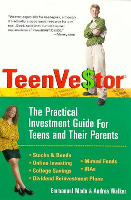 Teenvestor: The Practical Investment Guide for Teens and Their Parents - Modu, Emmanuel, and Walker, Andrea
