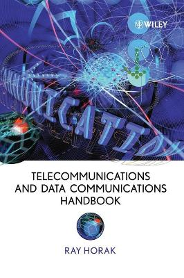 Telecommunications and Data Communications Handbook - Horak, Ray
