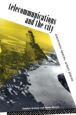 Telecommunications and the City - Graham, Steve, Edd