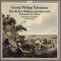 Telemann: Die dicken Wolken scheiden sich; Festmusik für Altona - Alon Harari (alto); Barockwerk Hamburg; Geneviève Tschumi (alto); Hanna Zumsande (soprano); Julian Rohde (tenor);...