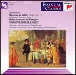 Telemann: Musique de table - Suite No. 3; Violin Concerto in B major; Orchestral Suite in A major