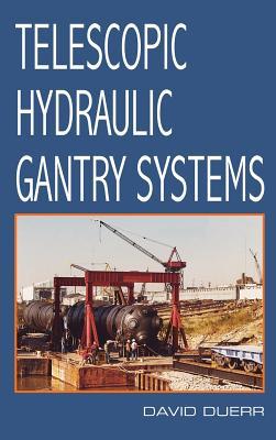 Telescopic Hydraulic Gantry Systems - Duerr, David