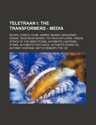 Teletraan I: The Transformers - Media: Books, Comics, Films, Games, Images, Magazines, Songs, Television Series, Toy Pack-In Flyers - Source Wikia