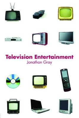 Television Entertainment - Gray, Jonathan, Professor, Dds