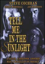Tell Me in the Sunlight - Steve Cochran