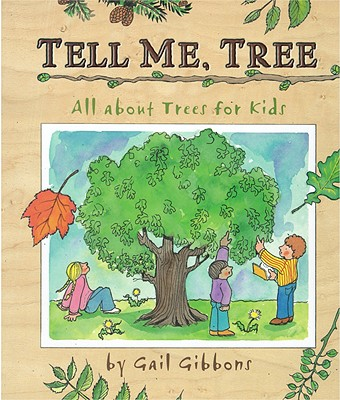 Tell Me, Tree: All about Trees for Kids - Gibbons, Gail