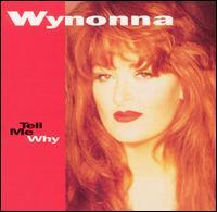 Tell Me Why - Wynonna Judd
