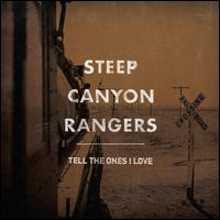 Tell the Ones I Love - Steep Canyon Rangers