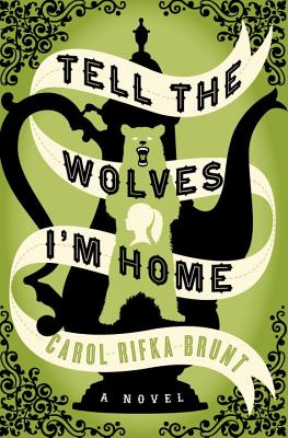 Tell the Wolves I'm Home - Brunt, Carol Rifka