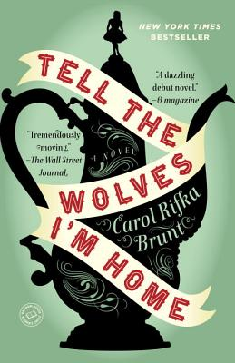 Tell the Wolves I'm Home - Brunt, Carol Rifka