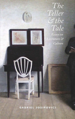 Teller and the Tale - Josipovici, Gabriel