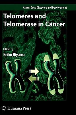 Telomeres and Telomerase in Cancer - Hiyama, Keiko (Editor)