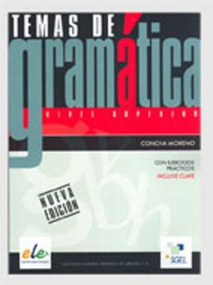 Temas de Gramatica Con Ejercicios Practicos: Nivel Superior B2-C1 Including Answer Key - Garcia, Concha Moreno