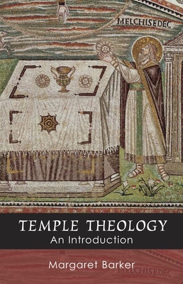 Temple Theology - An Introduction - Barker, Margaret