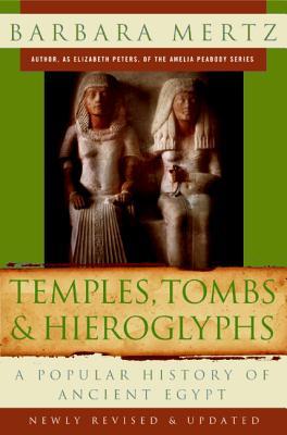 Temples, Tombs & Hieroglyphs: A Popular History of Ancient Egypt - Mertz, Barbara