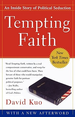 Tempting Faith: An Inside Story of Political Seduction - Kuo, David