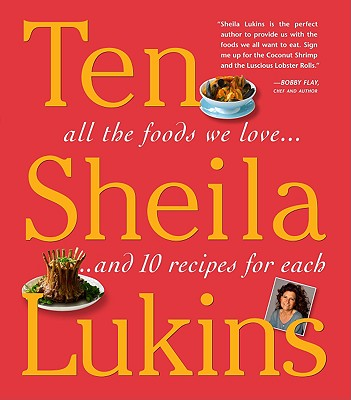 Ten: All the Foods We Love and Ten Perfect Recipes for Each - Lukins, Sheila, and Griffith, Laurie
