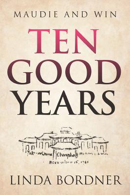 Ten Good Years - Bordner, Linda