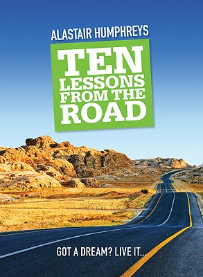 Ten Lessons from the Road - Humphreys, Alastair