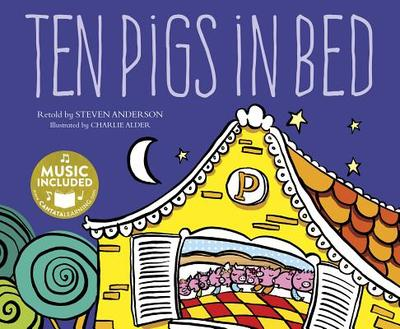 Ten Pigs in Bed - Anderson, Steven, PH.D., and Steven C Music