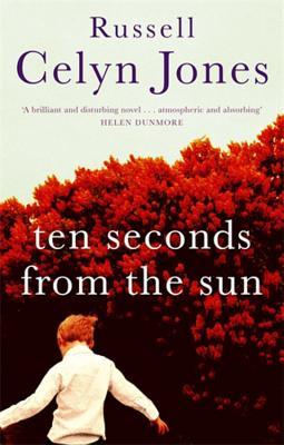 Ten Seconds from the Sun - Jones, Russell Celyn