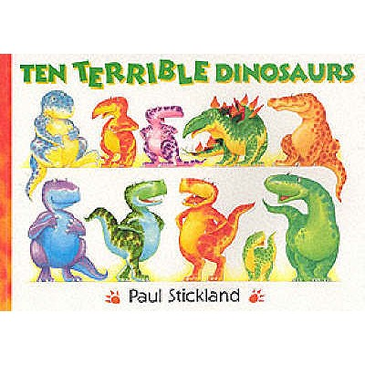 Ten Terrible Dinosaurs - Stickland, Paul