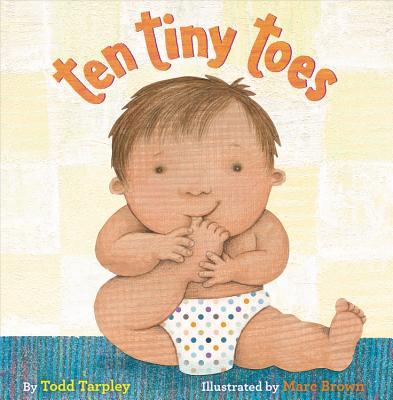 Ten Tiny Toes - Tarpley, Todd, and Brown, Marc