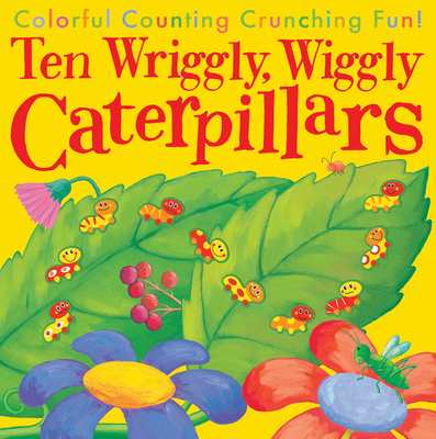 Ten Wriggly, Wiggly Caterpillars - Tiger Tales