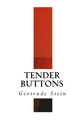 Tender Buttons - Stein, Gertrude, Ms.