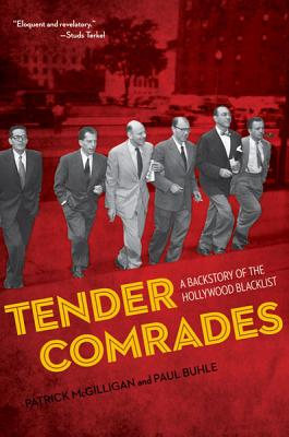 Tender Comrades: A Backstory of the Hollywood Blacklist - McGilligan, Patrick, and Buhle, Paul
