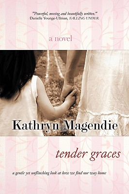 Tender Graces - Magendie, Kathryn