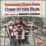 Tennessee Ernie Ford Invites You To Come To the Fair/Here Comes the Mississippi Showboa