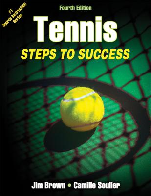 Tennis: Steps to Success - Brown, Jim M, and Soulier, Camille M
