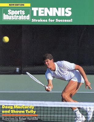 Tennis: Strokes for Success! - MacCurdy, Doug, and Tully, Shawn
