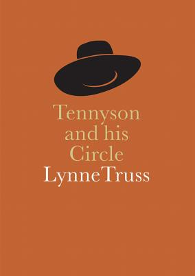 Tennyson and his Circle - Truss, Lynne