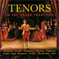 Tenors in the Grand Tradition - Beniamino Gigli (tenor); Carlo Bergonzi (tenor); Ferruccio Tagliavini (tenor); Franco Corelli (tenor);...