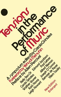 Tensions in the Performance of Music: A Symposium - Percival, Allen (Preface by), and Menuhin, Yehudi (Foreword by), and Grindea, Carola (Editor)