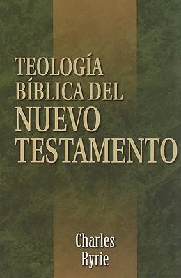 Teologia Biblica del Nuevo Testamento - Ryrie, Charles C