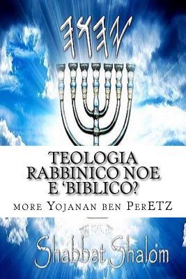 Teologia Rabbinico Noe E 'Biblico? - Peretz P, M More Yojanan Ben