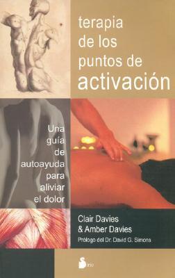 Terapia de Los Puntos de Activacion - Davies, Clair, and Davies, Amber, Lmt