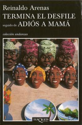 Termina El Desfile: Seguido de Adios a Mama - Arenas, Reinaldo