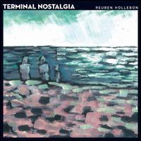 Terminal Nostalgia - Reuben Hollebon
