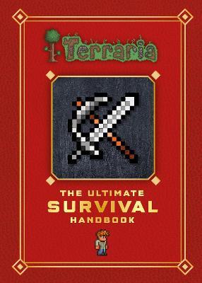 Terraria: The Ultimate Survival Handbook -