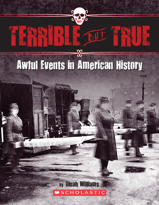 Terrible But True: Awful Events in American History - Williams, Dinah